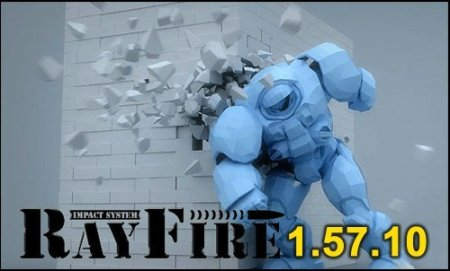 Rayfire Tool 1.57.10 for 3dsMax 2010-2012 x64